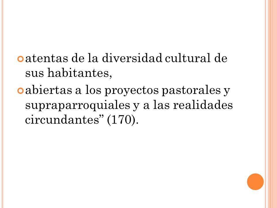 atentas de la diversidad cultural de sus habitantes,