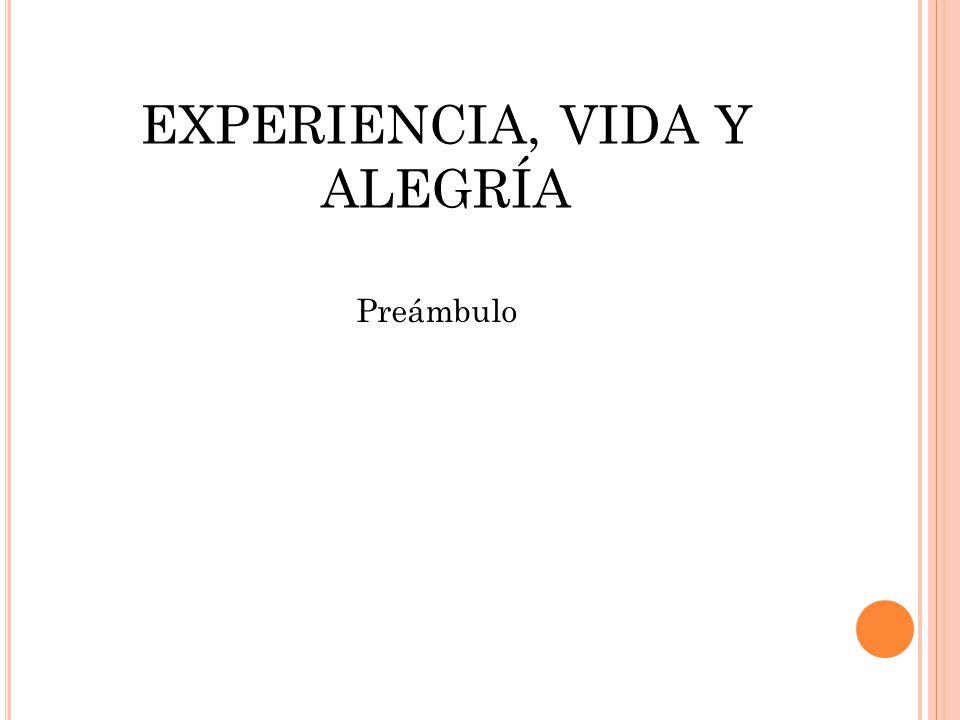 EXPERIENCIA, VIDA Y ALEGRÍA