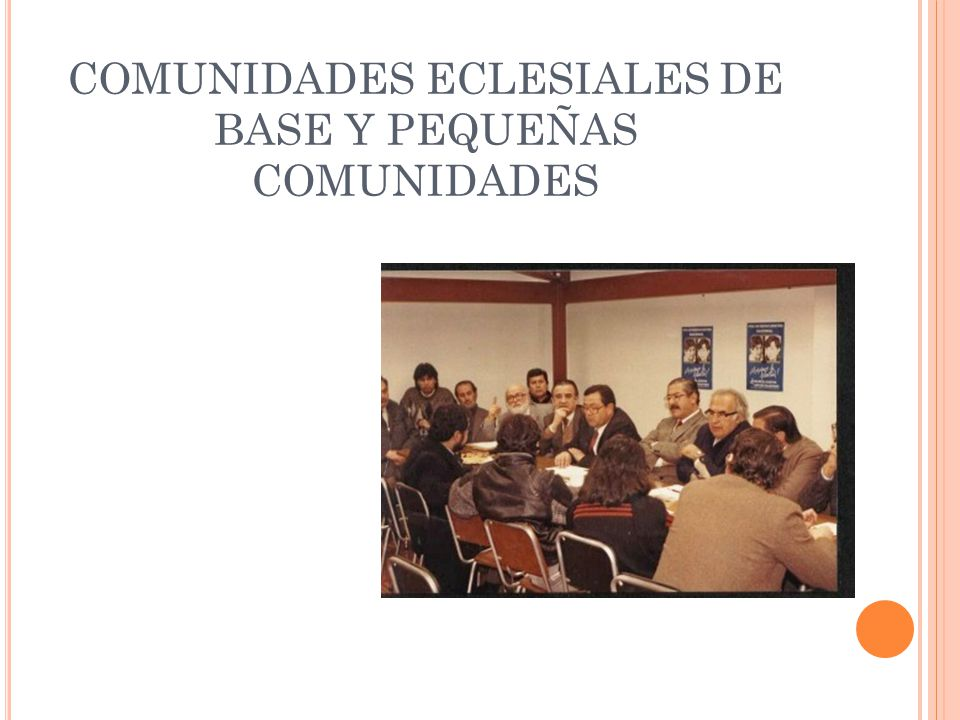 COMUNIDADES ECLESIALES DE BASE Y PEQUEÑAS COMUNIDADES