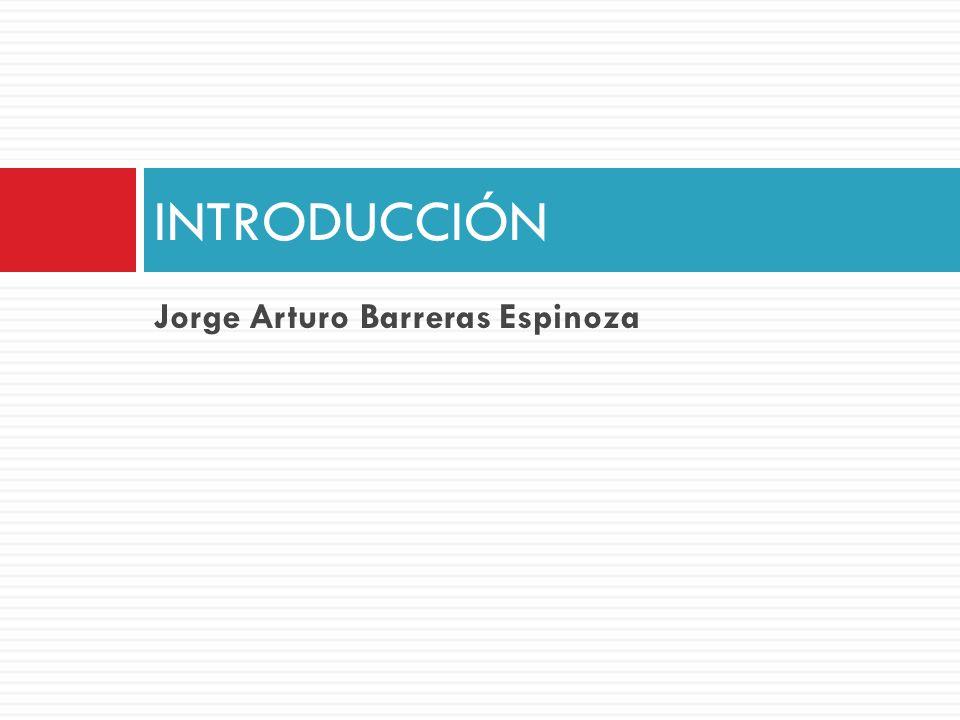 INTRODUCCIÓN Jorge Arturo Barreras Espinoza