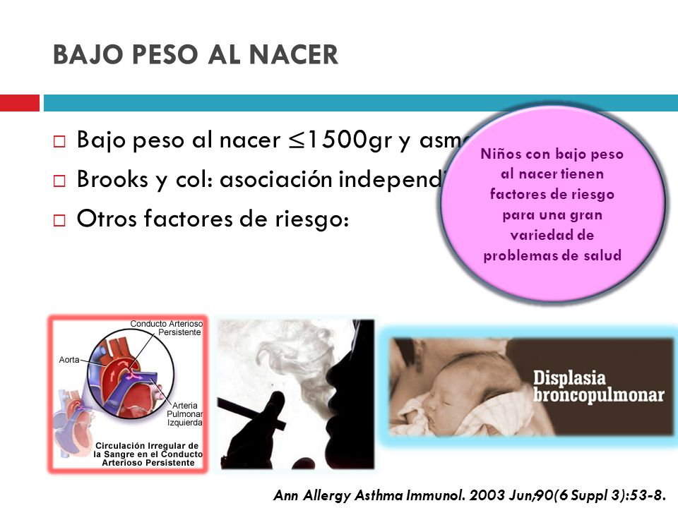 BAJO PESO AL NACER Bajo peso al nacer ≤1500gr y asma