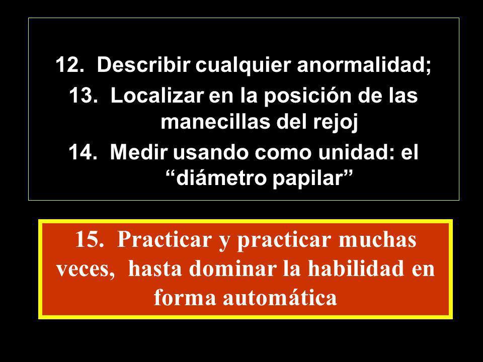 12. Describir cualquier anormalidad;