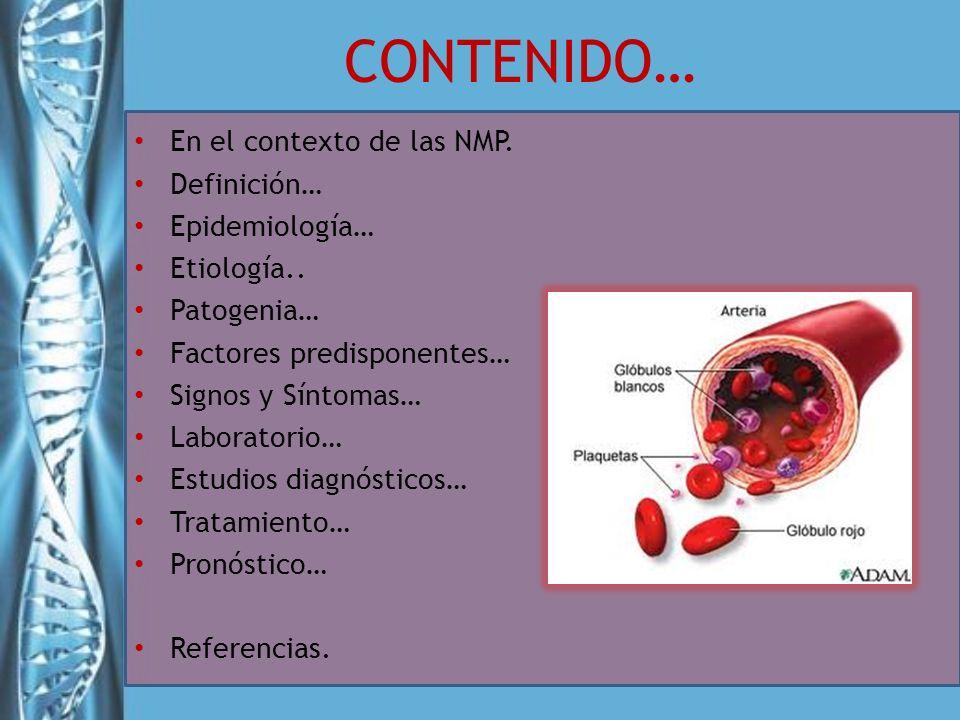 CONTENIDO… En el contexto de las NMP. Definición… Epidemiología…
