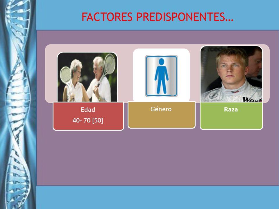 FACTORES PREDISPONENTES…