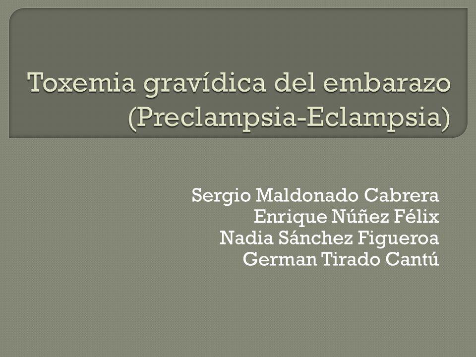 Toxemia gravídica del embarazo (Preclampsia-Eclampsia)