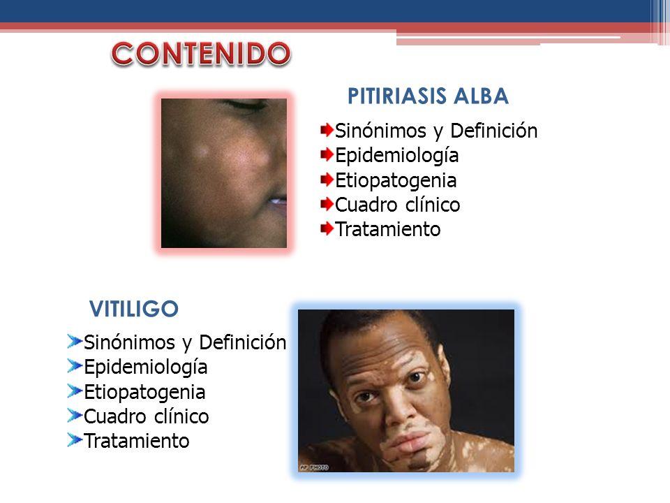 CONTENIDO PITIRIASIS ALBA VITILIGO Sinónimos y Definición