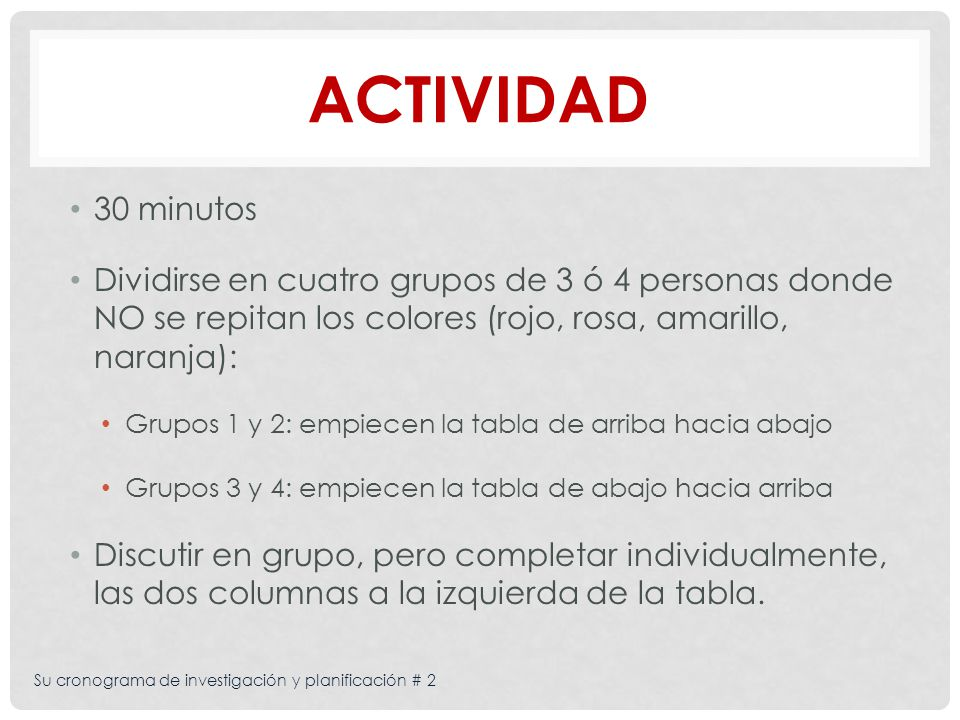 Actividad 30 minutos. Dividirse en cuatro grupos de 3 ó 4 personas donde NO se repitan los colores (rojo, rosa, amarillo, naranja):