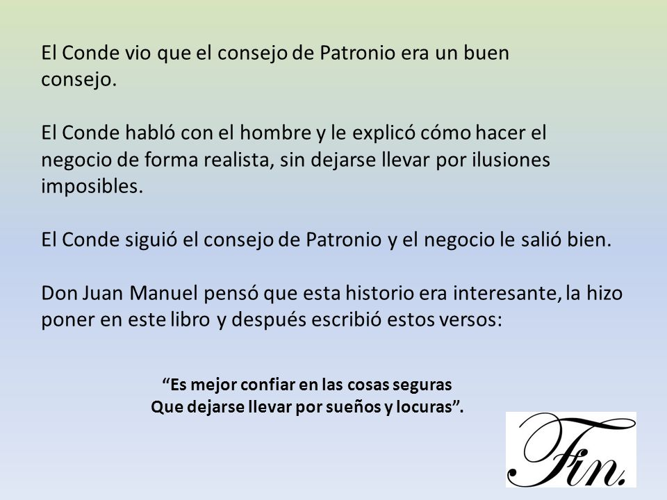 El Conde vio que el consejo de Patronio era un buen consejo.