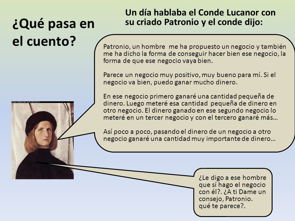 Un día hablaba el Conde Lucanor con su criado Patronio y el conde dijo: