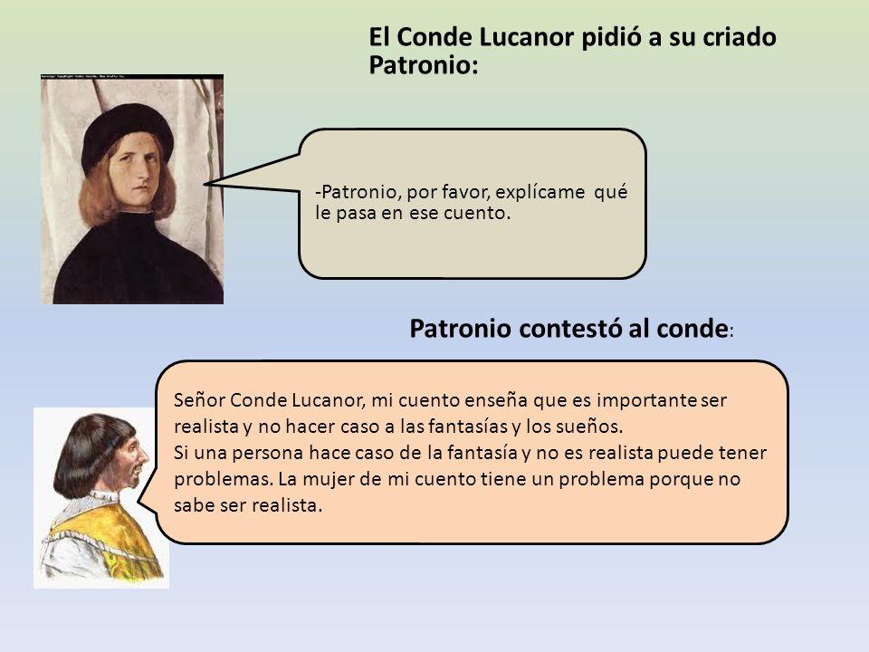 El Conde Lucanor pidió a su criado Patronio:
