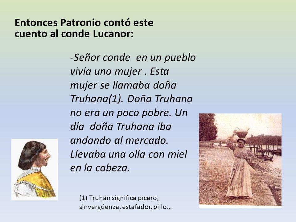 Entonces Patronio contó este cuento al conde Lucanor: