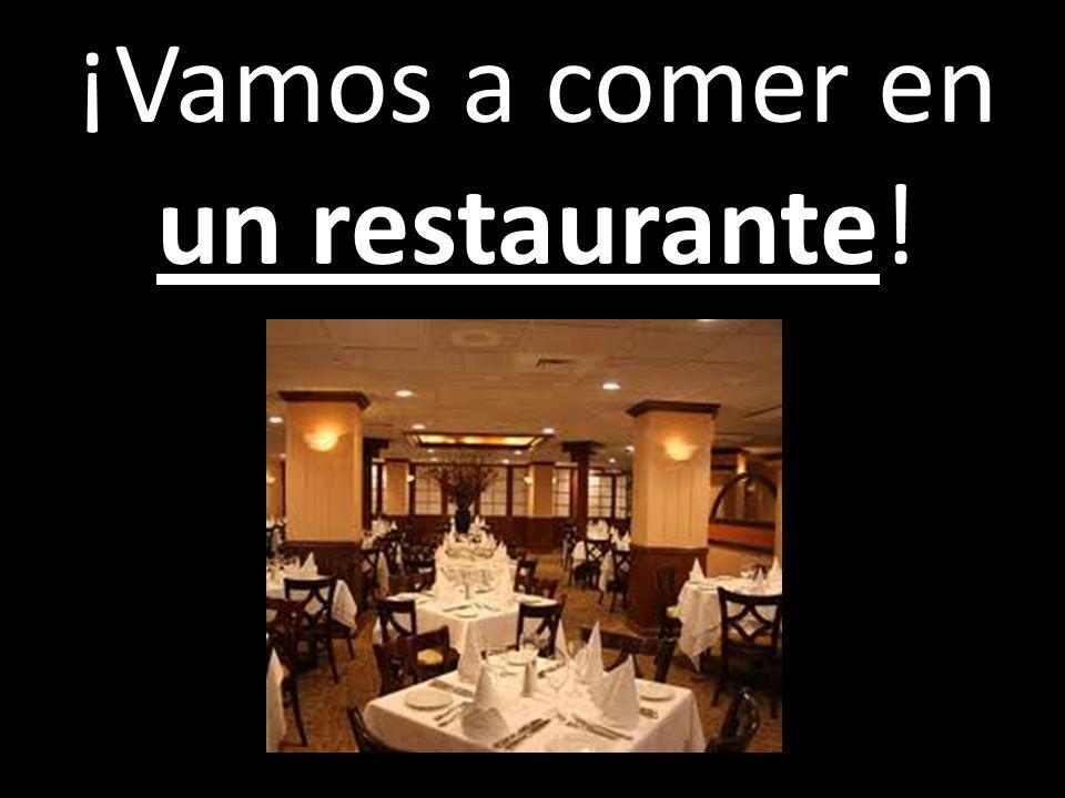 ¡Vamos a comer en un restaurante!
