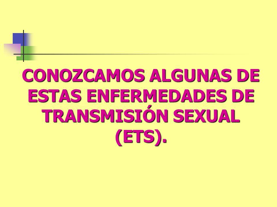 CONOZCAMOS ALGUNAS DE ESTAS ENFERMEDADES DE TRANSMISIÓN SEXUAL (ETS).