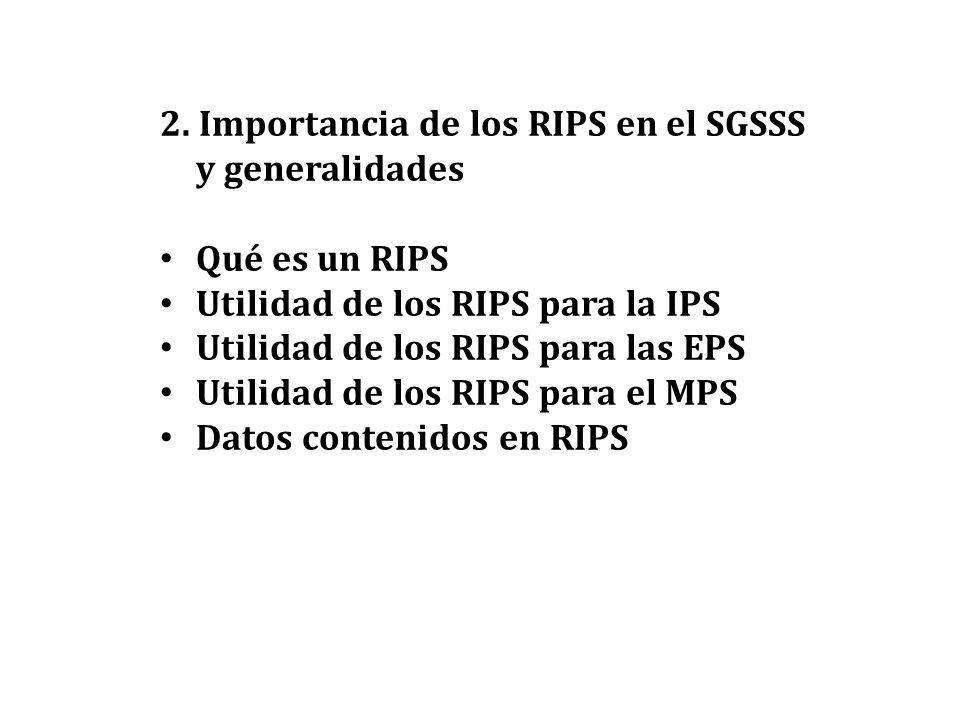 2. Importancia de los RIPS en el SGSSS y generalidades