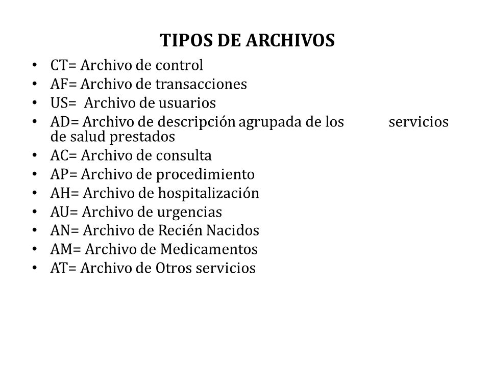 TIPOS DE ARCHIVOS CT= Archivo de control AF= Archivo de transacciones