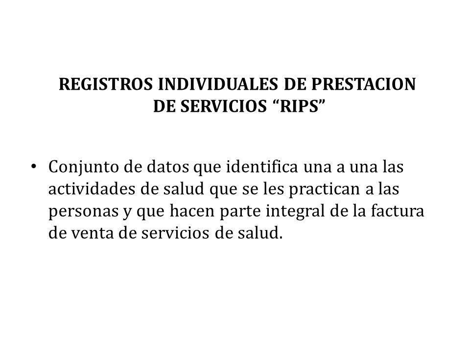REGISTROS INDIVIDUALES DE PRESTACION DE SERVICIOS RIPS
