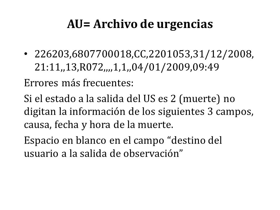 AU= Archivo de urgencias