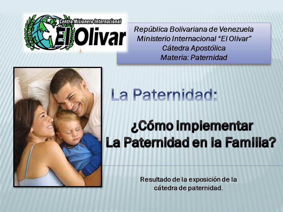 La Paternidad: ¿Cómo implementar La Paternidad en la Familia