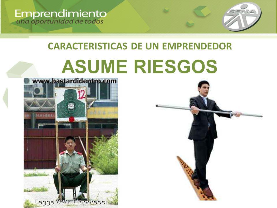 CARACTERISTICAS DE UN EMPRENDEDOR ASUME RIESGOS