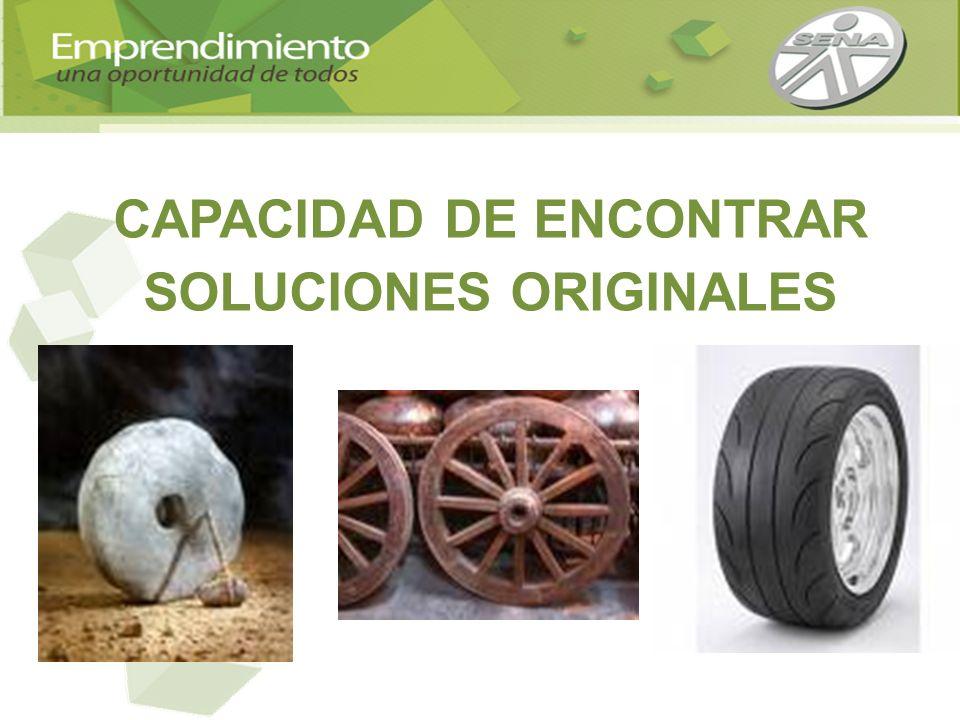 CAPACIDAD DE ENCONTRAR SOLUCIONES ORIGINALES