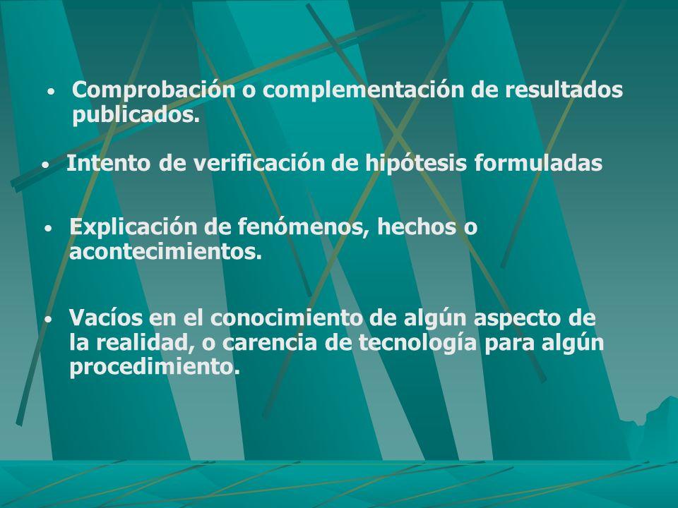 Comprobación o complementación de resultados publicados.