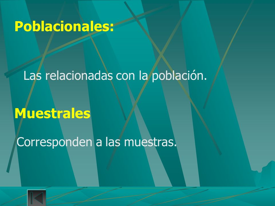 Poblacionales: Muestrales Las relacionadas con la población.