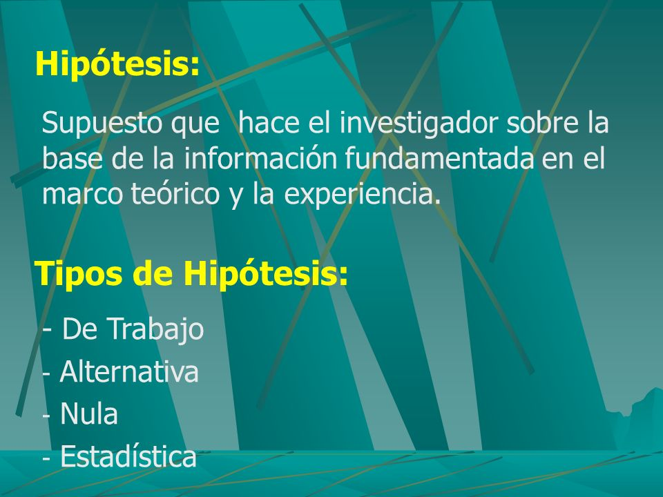 Hipótesis: Tipos de Hipótesis: