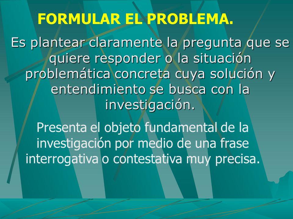 FORMULAR EL PROBLEMA.
