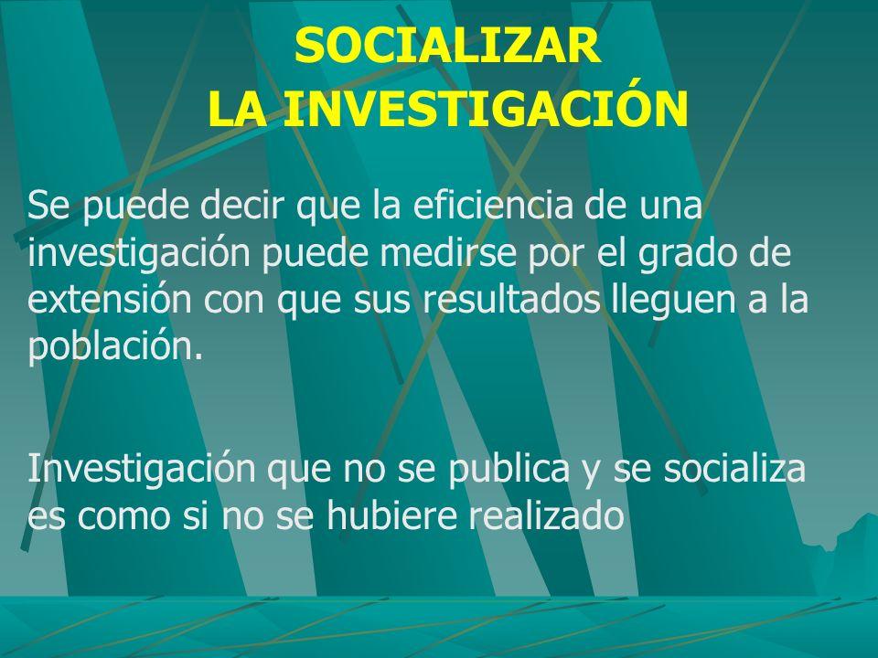 SOCIALIZAR LA INVESTIGACIÓN