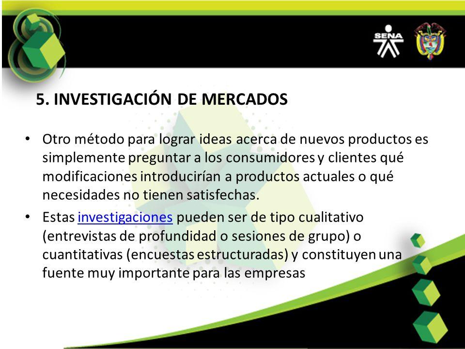 5. INVESTIGACIÓN DE MERCADOS