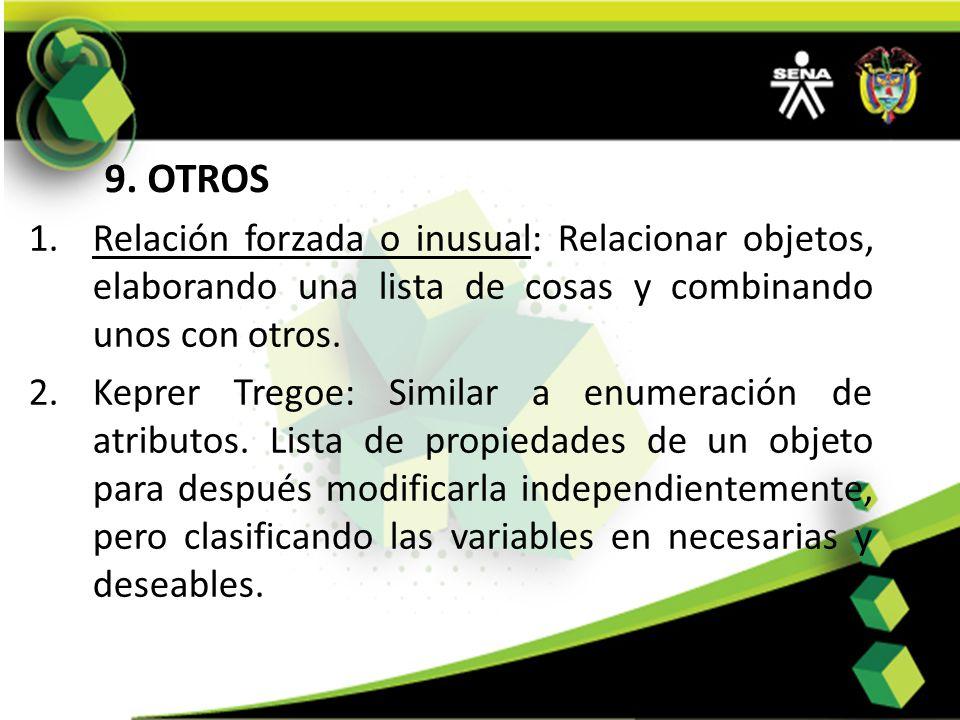 9. OTROS Relación forzada o inusual: Relacionar objetos, elaborando una lista de cosas y combinando unos con otros.