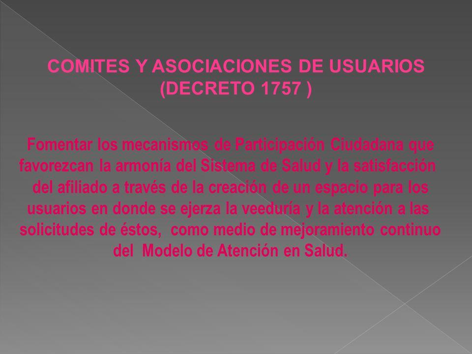 COMITES Y ASOCIACIONES DE USUARIOS (DECRETO 1757 )