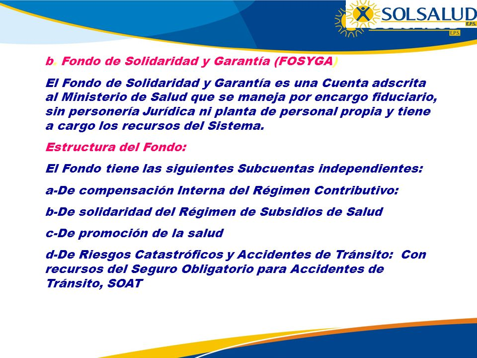 b. Fondo de Solidaridad y Garantía (FOSYGA)
