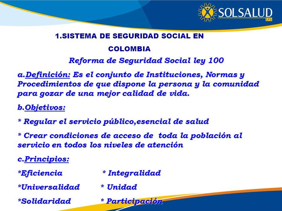 1.SISTEMA DE SEGURIDAD SOCIAL EN Reforma de Seguridad Social ley 100
