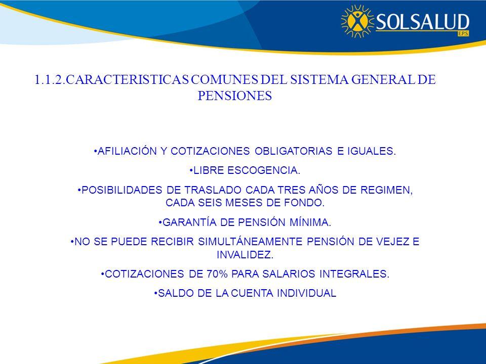 1.1.2.CARACTERISTICAS COMUNES DEL SISTEMA GENERAL DE PENSIONES