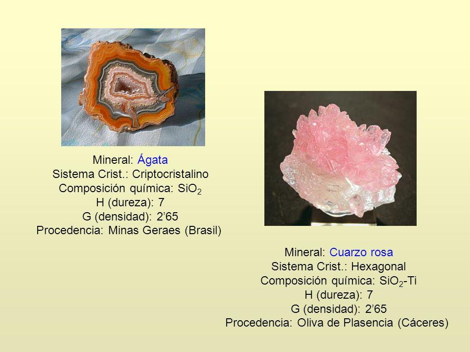 Sistema Crist.: Criptocristalino Composición química: SiO2