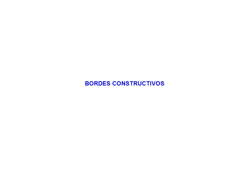BORDES CONSTRUCTIVOS