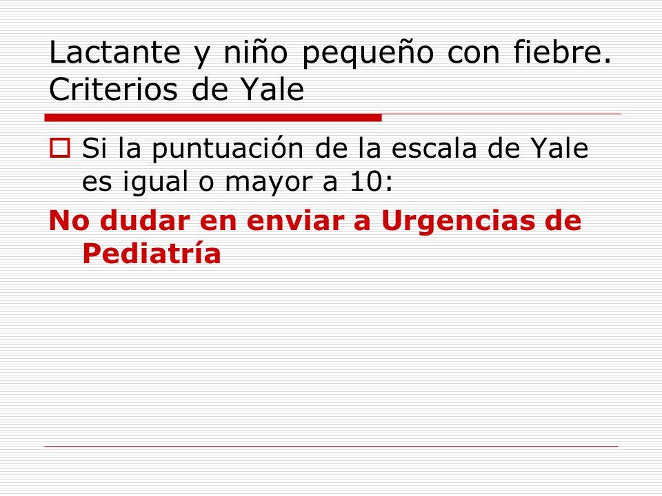 Lactante y niño pequeño con fiebre. Criterios de Yale