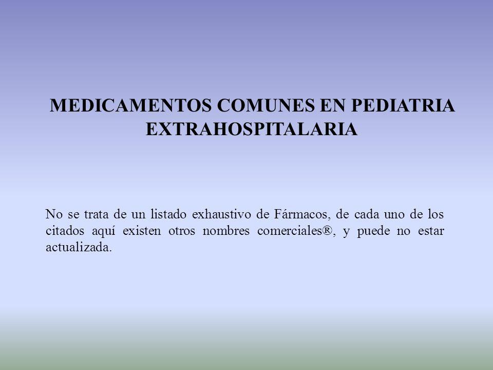 MEDICAMENTOS COMUNES EN PEDIATRIA EXTRAHOSPITALARIA