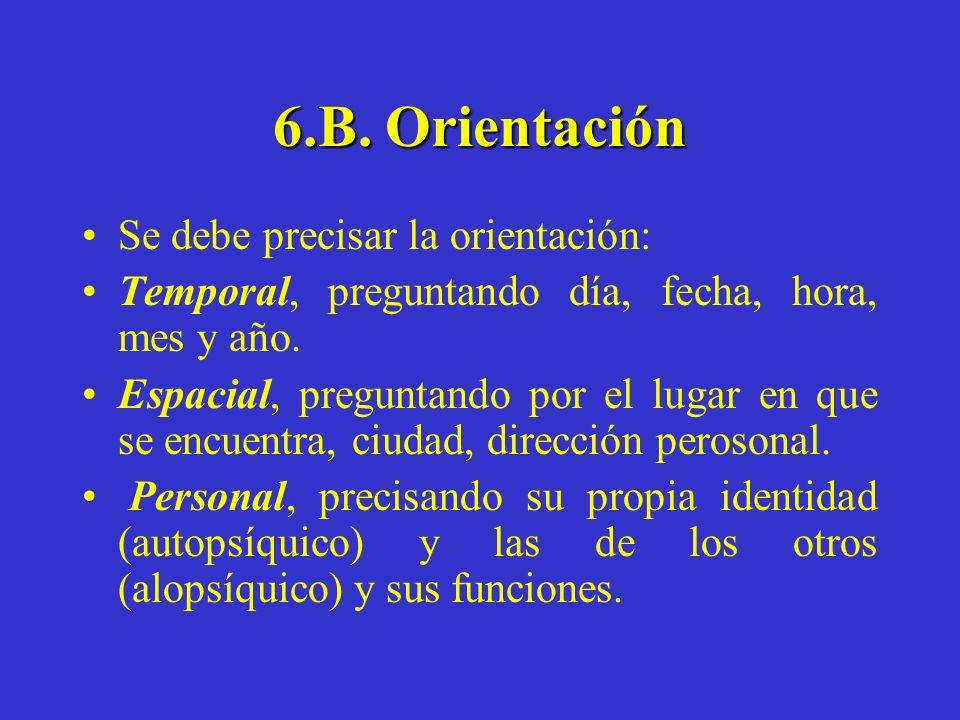 6.B. Orientación Se debe precisar la orientación: