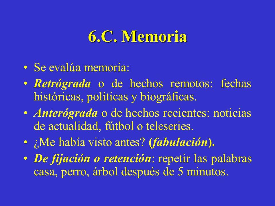 6.C. Memoria Se evalúa memoria: