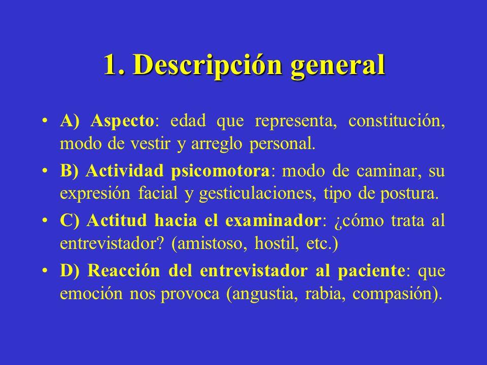 1. Descripción general A) Aspecto: edad que representa, constitución, modo de vestir y arreglo personal.