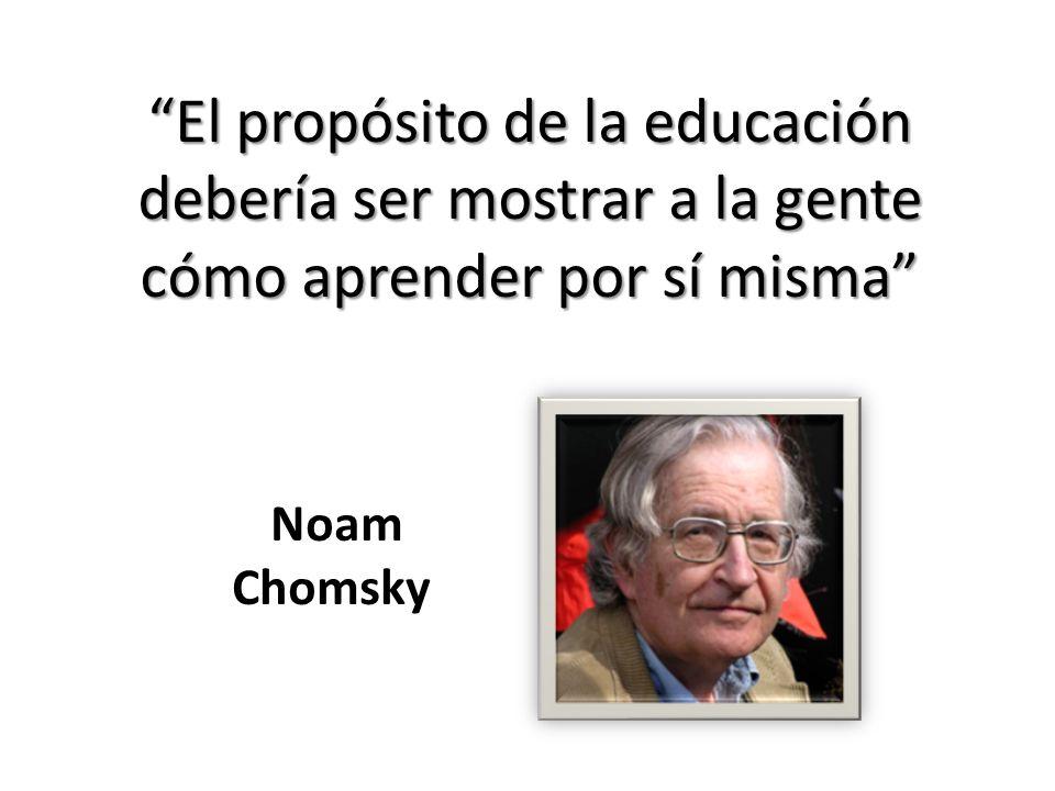 El propósito de la educación debería ser mostrar a la gente cómo aprender por sí misma
