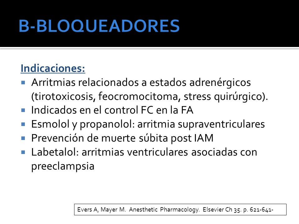 B-BLOQUEADORES Indicaciones: