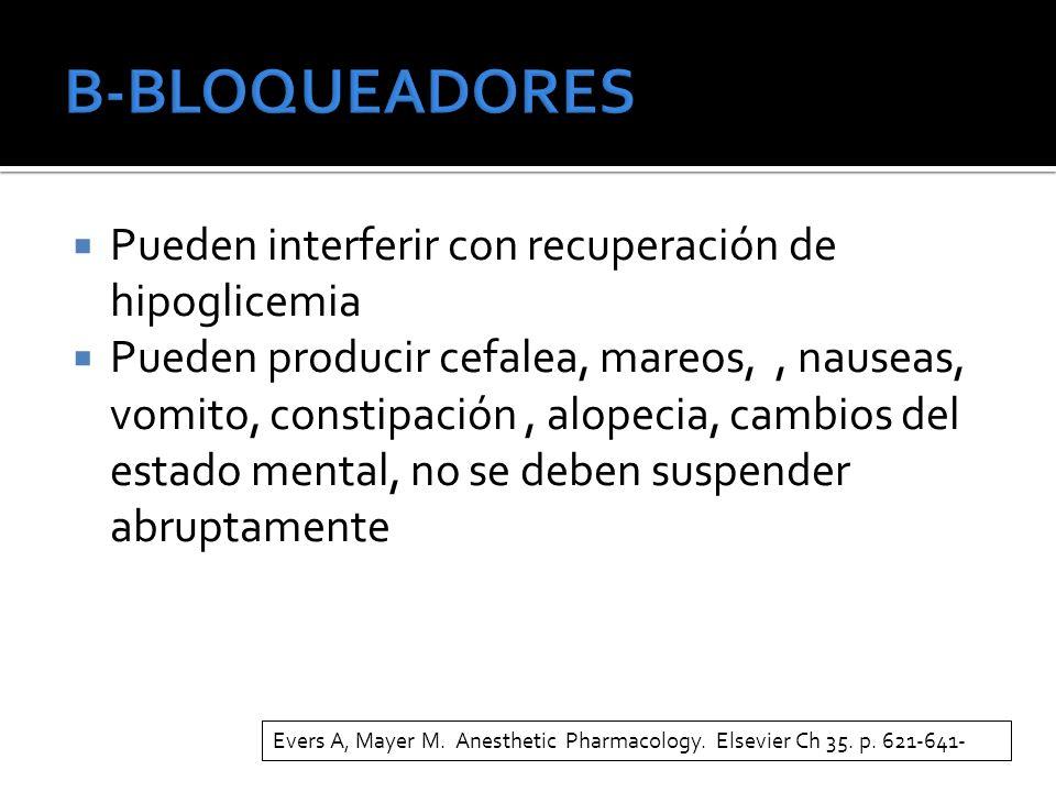 B-BLOQUEADORES Pueden interferir con recuperación de hipoglicemia