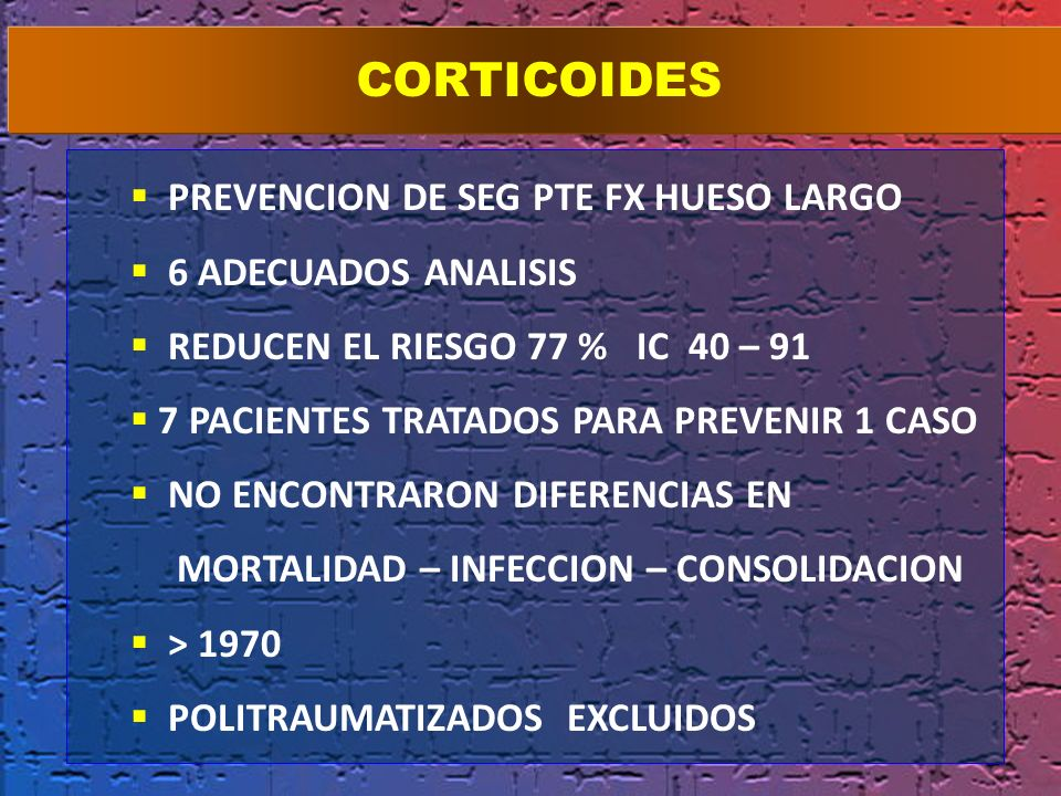 CORTICOIDES PREVENCION DE SEG PTE FX HUESO LARGO 6 ADECUADOS ANALISIS