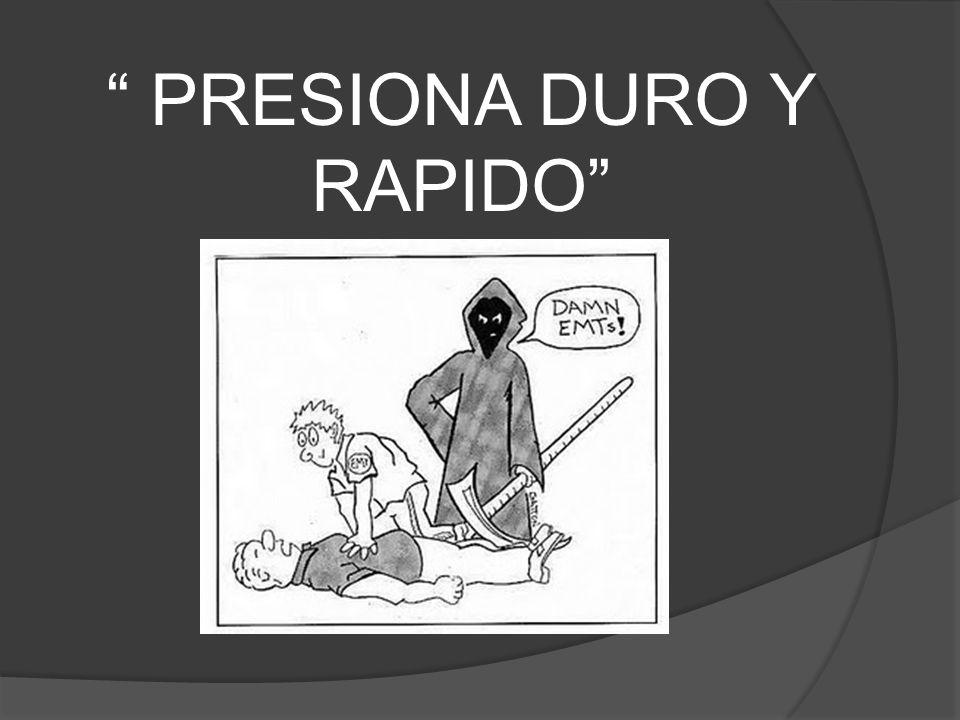 PRESIONA DURO Y RAPIDO