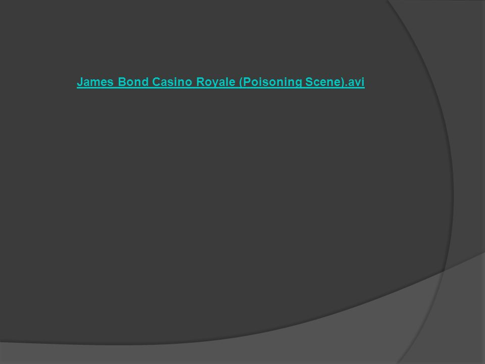 James Bond Casino Royale (Poisoning Scene).avi
