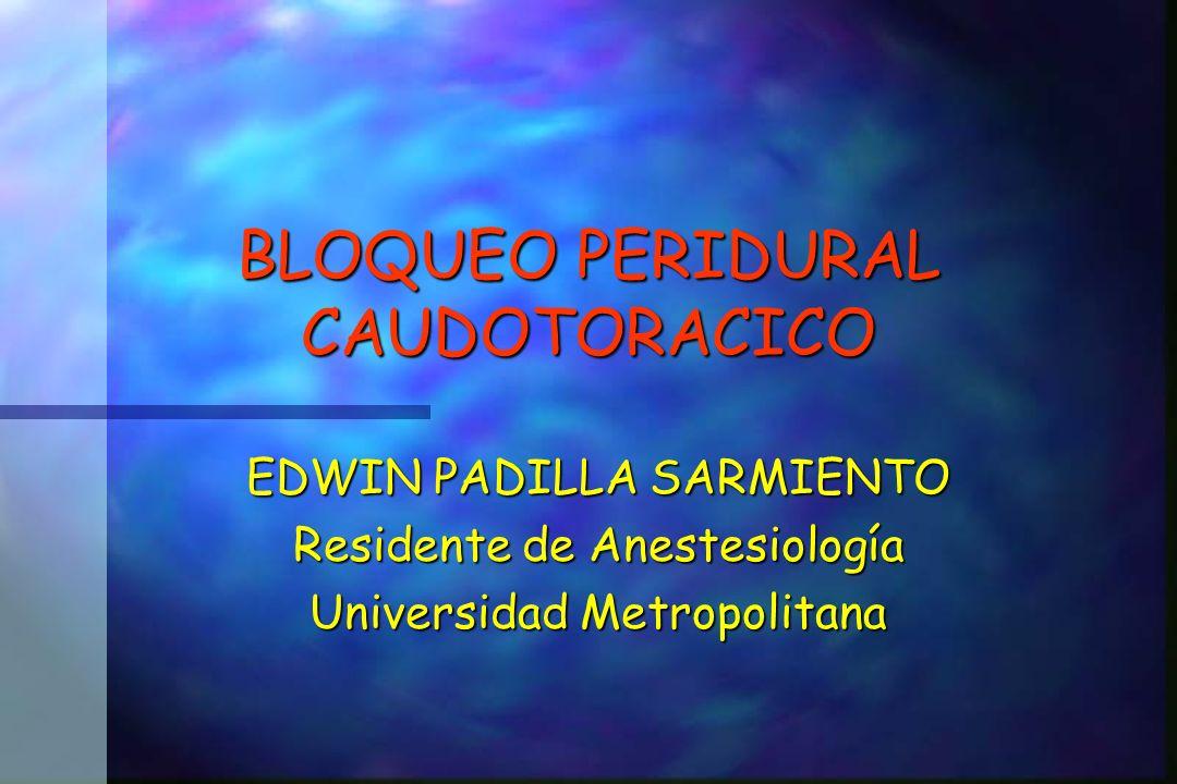 BLOQUEO PERIDURAL CAUDOTORACICO