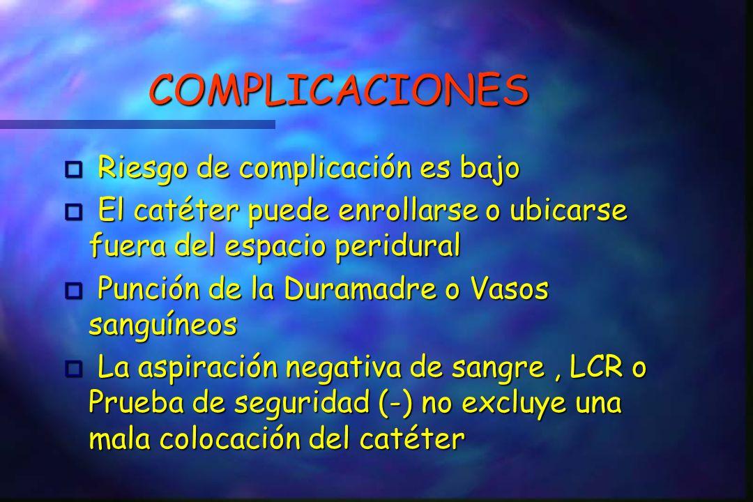 COMPLICACIONES Riesgo de complicación es bajo